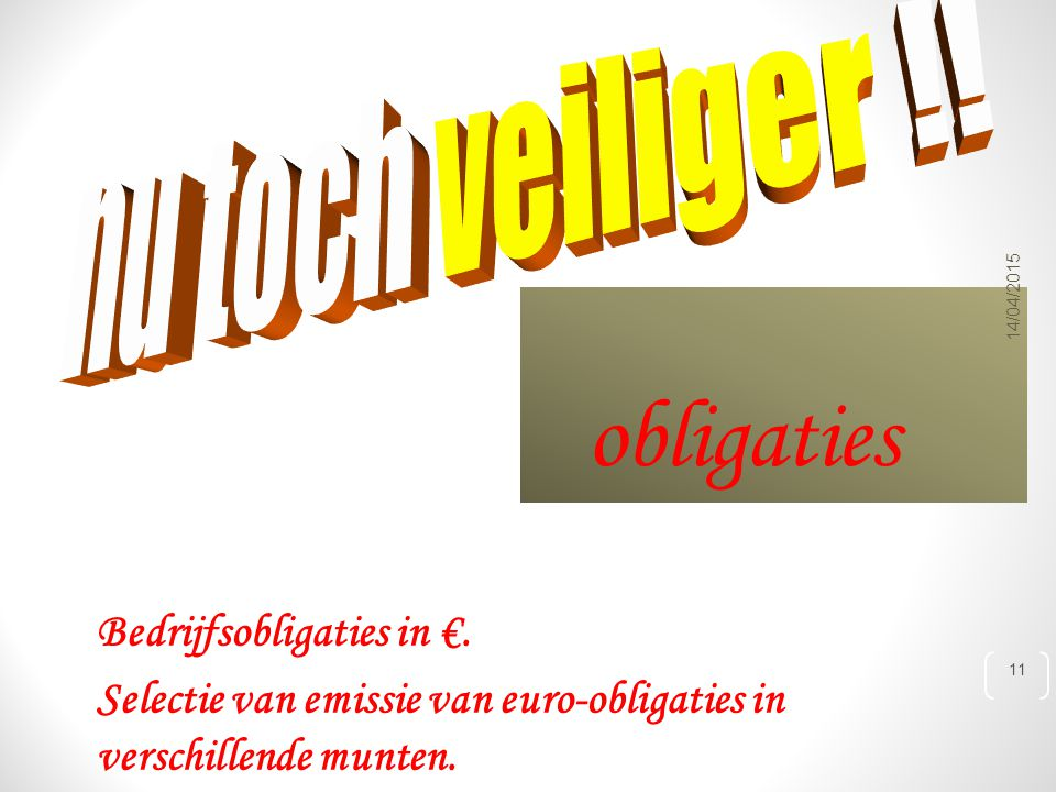 obligaties 14/04/2015 11 Bedrijfsobligaties in €.