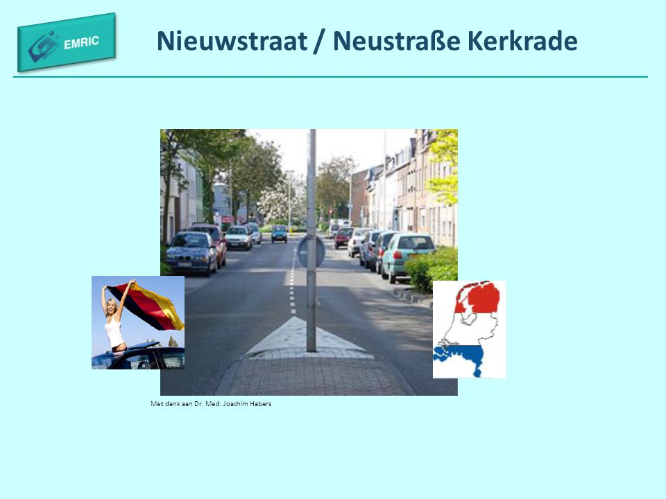 Nieuwstraat / Neustraße Kerkrade Met dank aan Dr. Med. Joachim Habers