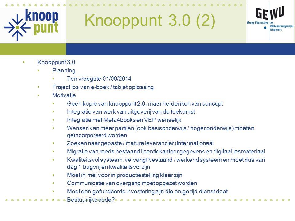 Knooppunt 3.0 (2) Knooppunt 3.0 Planning Ten vroegste 01/09/2014 Traject los van e-boek / tablet oplossing Motivatie Geen kopie van knooppunt 2,0, maa