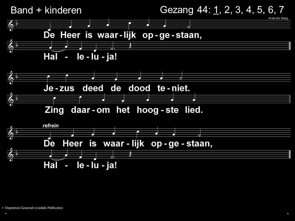 ... Band + kinderen Gezang 44: 1, 2, 3, 4, 5, 6, 7
