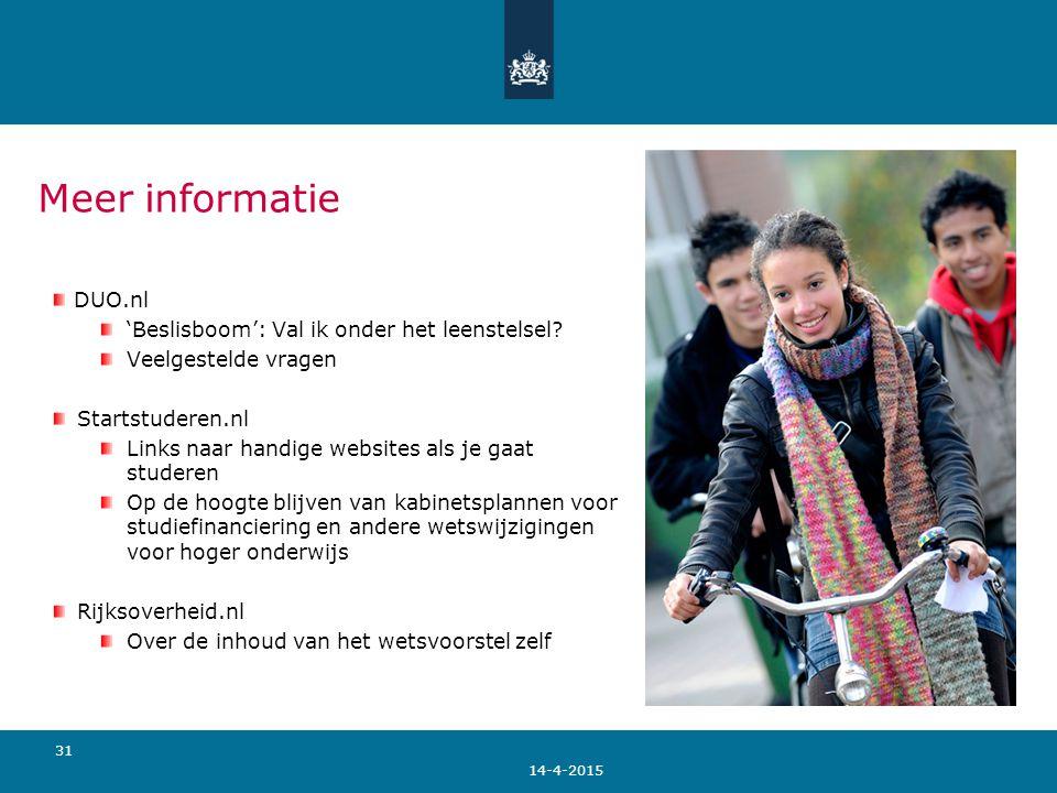 14-4-2015 31 Meer informatie DUO.nl 'Beslisboom': Val ik onder het leenstelsel? Veelgestelde vragen Startstuderen.nl Links naar handige websites als j
