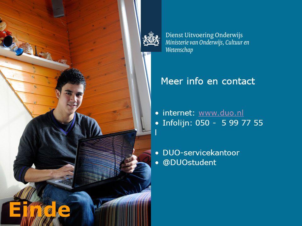 Meer info en contact internet: www.duo.nlwww.duo.nl Infolijn: 050 - 5 99 77 55 l DUO-servicekantoor @DUOstudent Einde