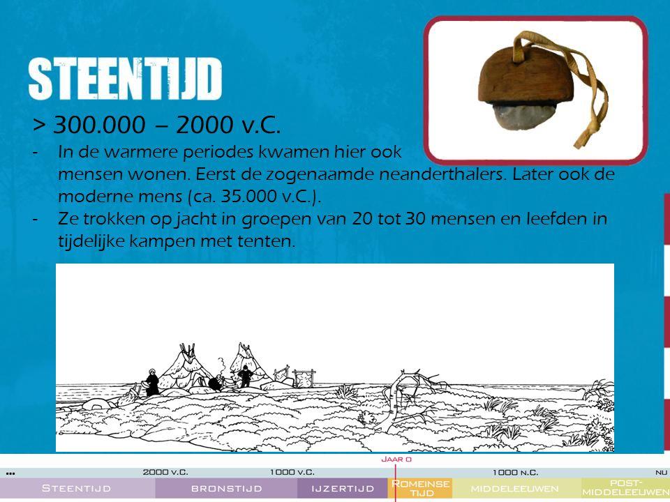 > 300.000 – 2000 v.C. -In de warmere periodes kwamen hier ook mensen wonen. Eerst de zogenaamde neanderthalers. Later ook de moderne mens (ca. 35.000