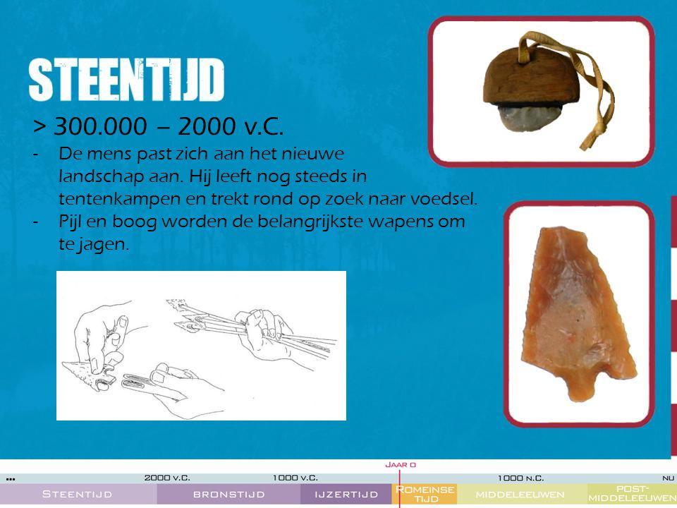 > 300.000 – 2000 v.C. -De mens past zich aan het nieuwe landschap aan. Hij leeft nog steeds in tentenkampen en trekt rond op zoek naar voedsel. -Pijl