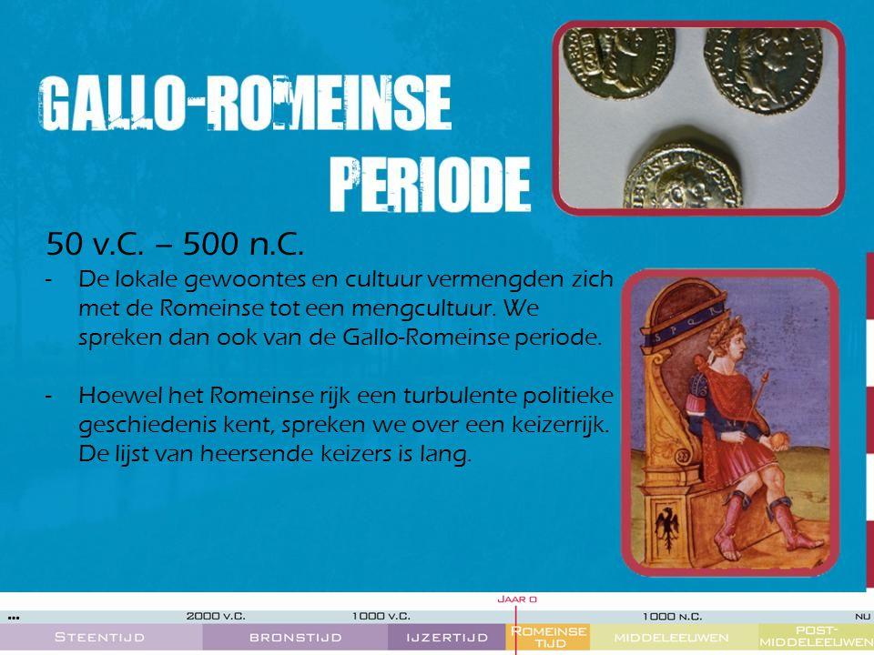50 v.C. – 500 n.C. -De lokale gewoontes en cultuur vermengden zich met de Romeinse tot een mengcultuur. We spreken dan ook van de Gallo-Romeinse perio