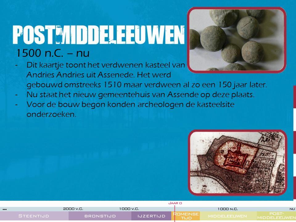 1500 n.C. – nu -Dit kaartje toont het verdwenen kasteel van Andries Andries uit Assenede. Het werd gebouwd omstreeks 1510 maar verdween al zo een 150