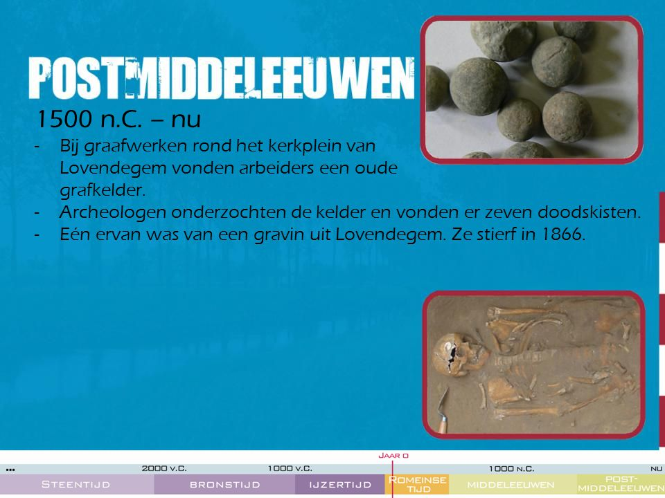 1500 n.C. – nu -Bij graafwerken rond het kerkplein van Lovendegem vonden arbeiders een oude grafkelder. -Archeologen onderzochten de kelder en vonden