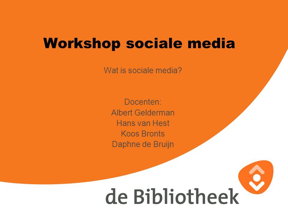 Workshop sociale media Wat is sociale media.