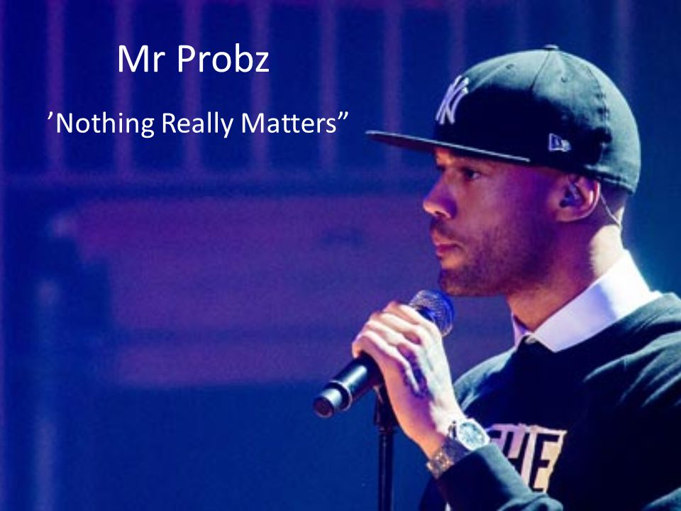 """Mr Probz 'Nothing Really Matters"""""""
