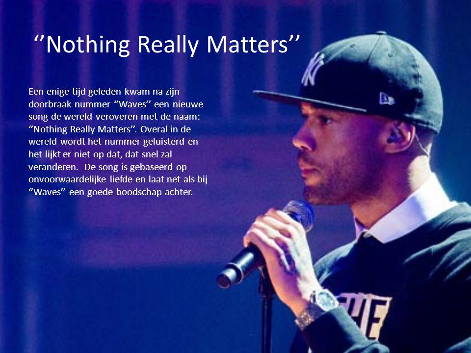 ''Nothing Really Matters'' Een enige tijd geleden kwam na zijn doorbraak nummer ''Waves'' een nieuwe song de wereld veroveren met de naam: ''Nothing R