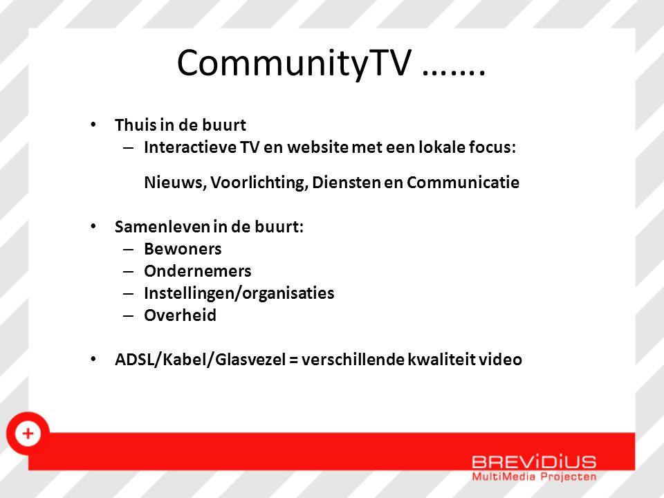 CommunityTV ……. Thuis in de buurt – Interactieve TV en website met een lokale focus: Nieuws, Voorlichting, Diensten en Communicatie Samenleven in de b
