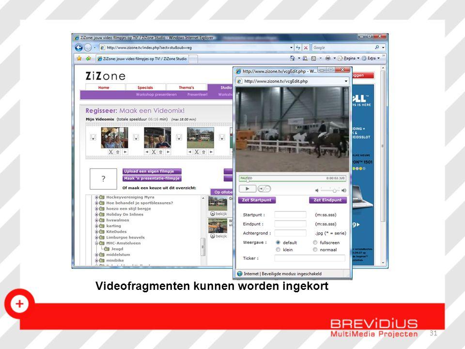 Videofragmenten kunnen worden ingekort 31