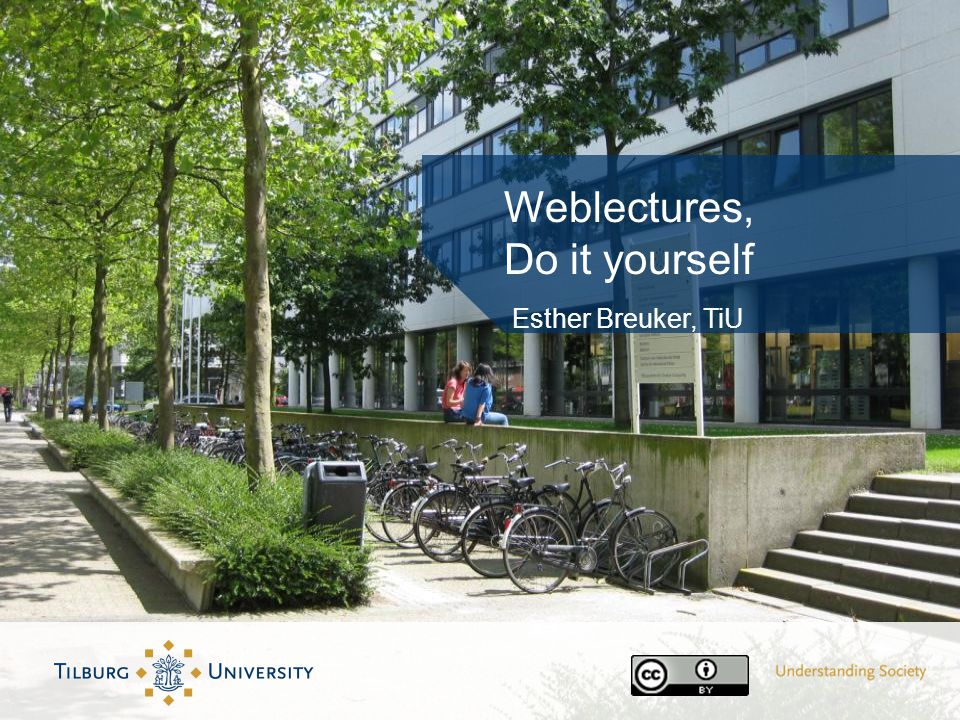 Weblectures, Do it yourself Esther Breuker, TiU