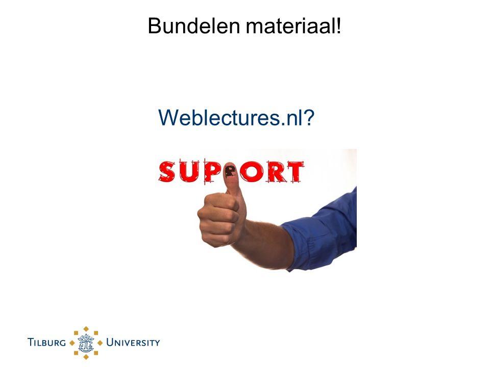 Bundelen materiaal! Weblectures.nl?