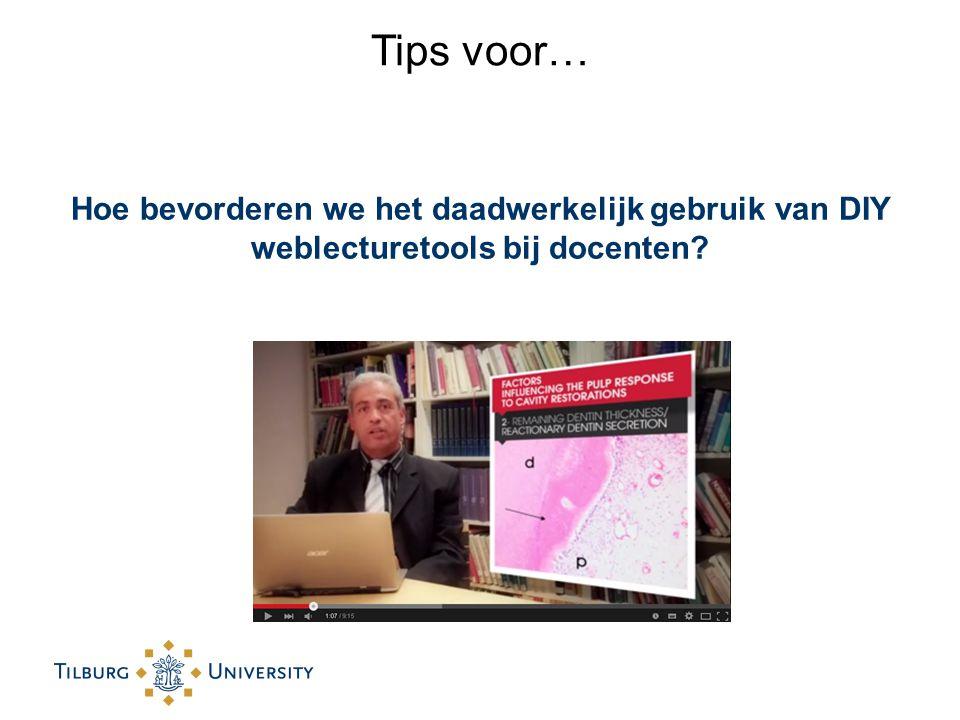 Tips voor… Hoe bevorderen we het daadwerkelijk gebruik van DIY weblecturetools bij docenten?