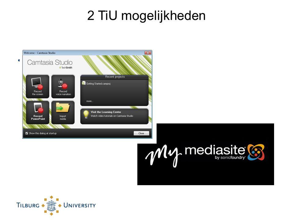2 TiU mogelijkheden My Mediasite