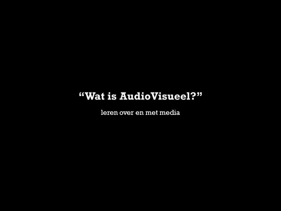 Wat is AudioVisueel? leren over en met media