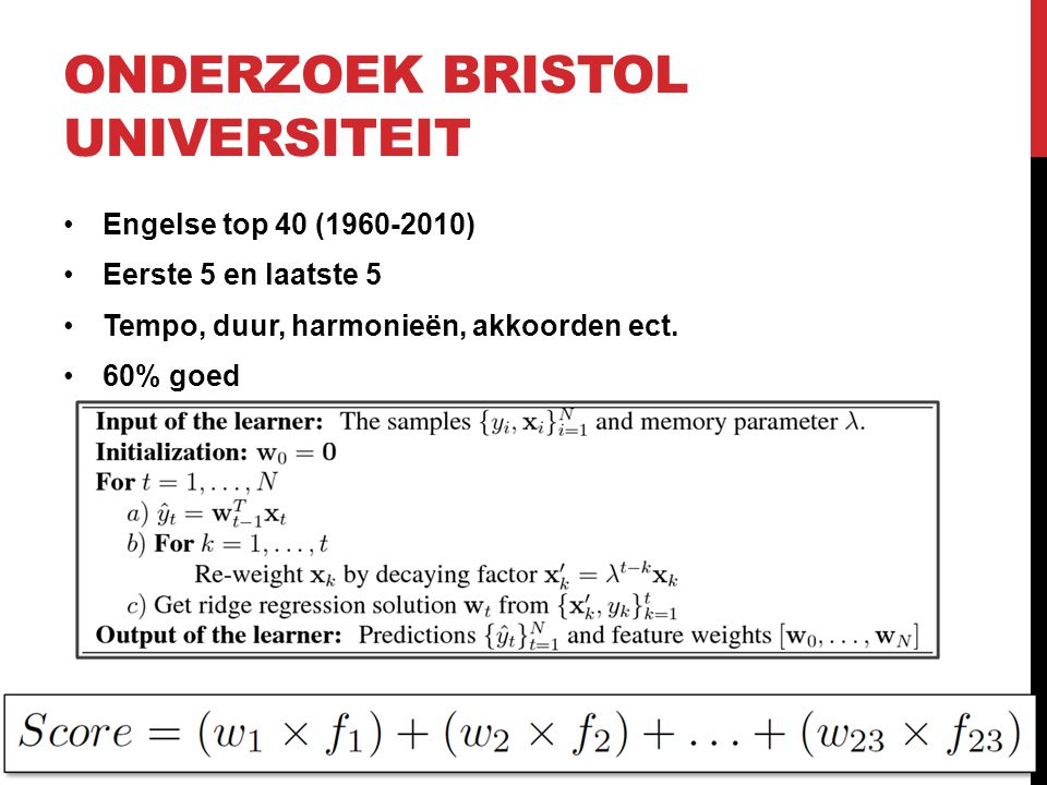 ONDERZOEK BRISTOL UNIVERSITEIT Engelse top 40 (1960-2010) Eerste 5 en laatste 5 Tempo, duur, harmonieën, akkoorden ect.