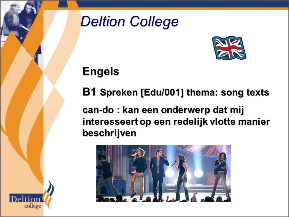 Deltion College Engels B1 Spreken [Edu/001] thema: song texts can-do : kan een onderwerp dat mij interesseert op een redelijk vlotte manier beschrijven