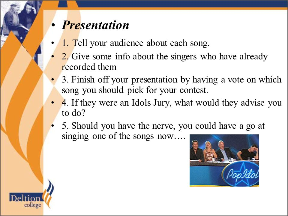 Presentation 1. Tell your audience about each song.