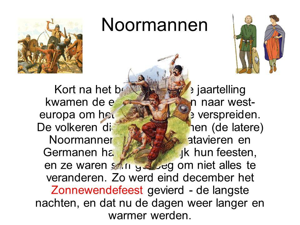 Noormannen Kort na het begin van onze jaartelling kwamen de eerste christenen naar west- europa om het christendom te verspreiden. De volkeren die zij