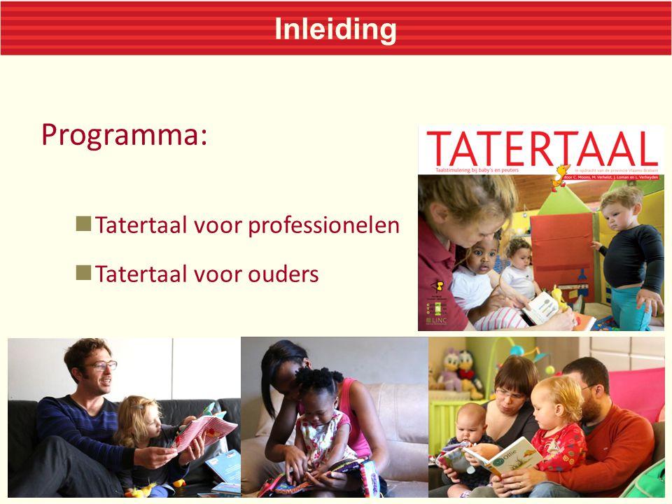 Contact Tatertaal Myriam Philips Kindbeleid Provincie Vlaams-Brabant myriam.philips@vlaamsbrabant.be Karen Torfs CTO KULeuven karen.torfs@arts.kuleuven.be