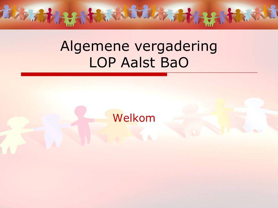 Welkom Algemene vergadering LOP Aalst BaO