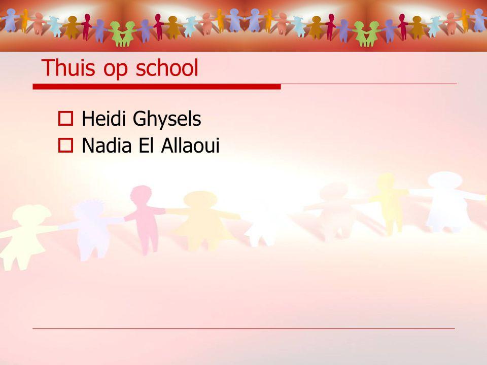 Thuis op school  Heidi Ghysels  Nadia El Allaoui