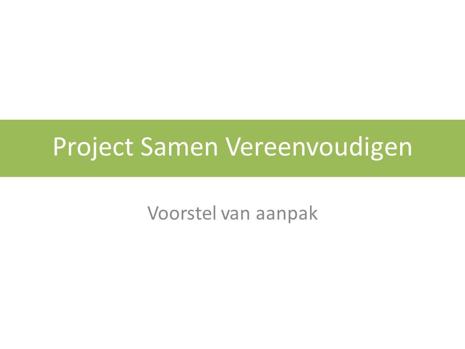 Project Samen Vereenvoudigen Voorstel van aanpak