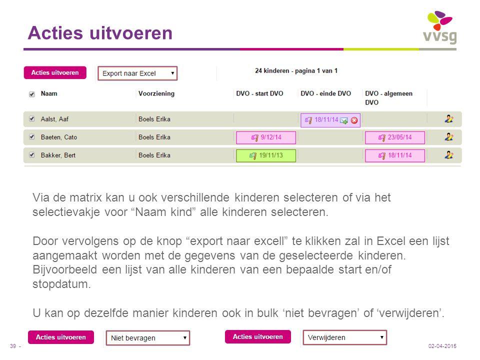 """VVSG - 39 -02-04-2015 Via de matrix kan u ook verschillende kinderen selecteren of via het selectievakje voor """"Naam kind"""" alle kinderen selecteren. Do"""
