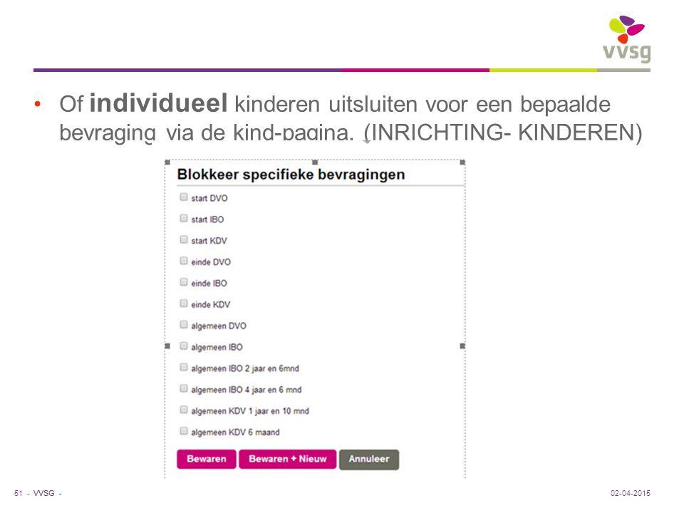 VVSG - Of individueel kinderen uitsluiten voor een bepaalde bevraging via de kind-pagina. (INRICHTING- KINDEREN) 51 -02-04-2015