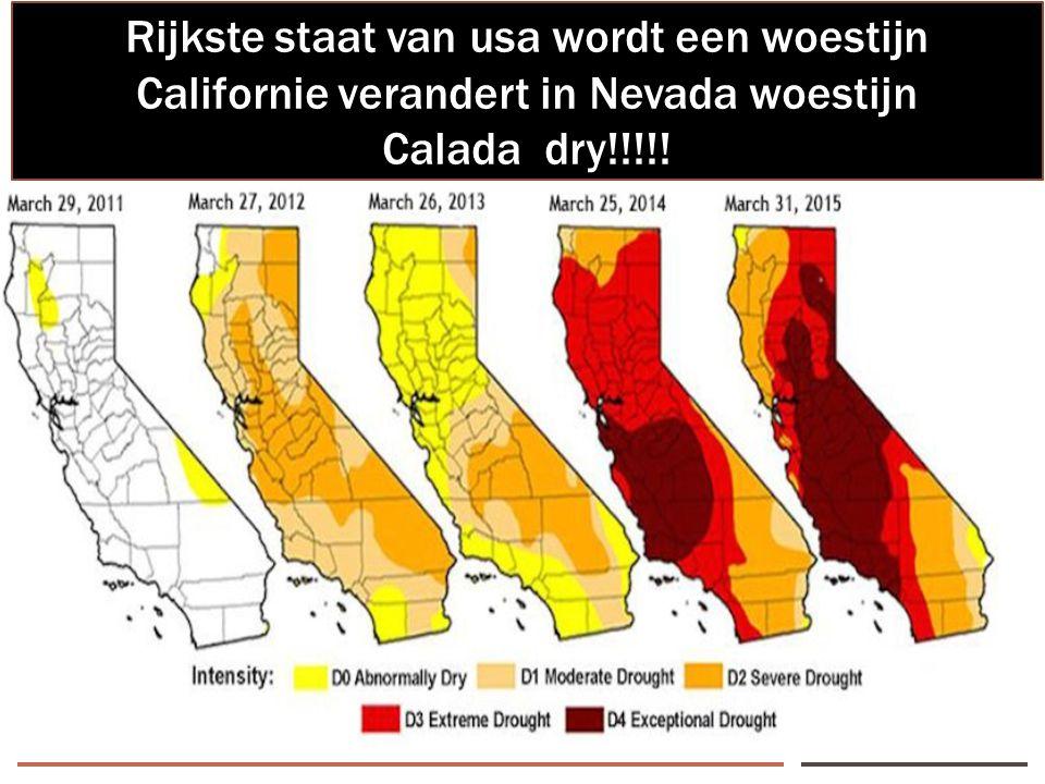 7 Rijkste staat van usa wordt een woestijn Californie verandert in Nevada woestijn Calada dry!!!!!