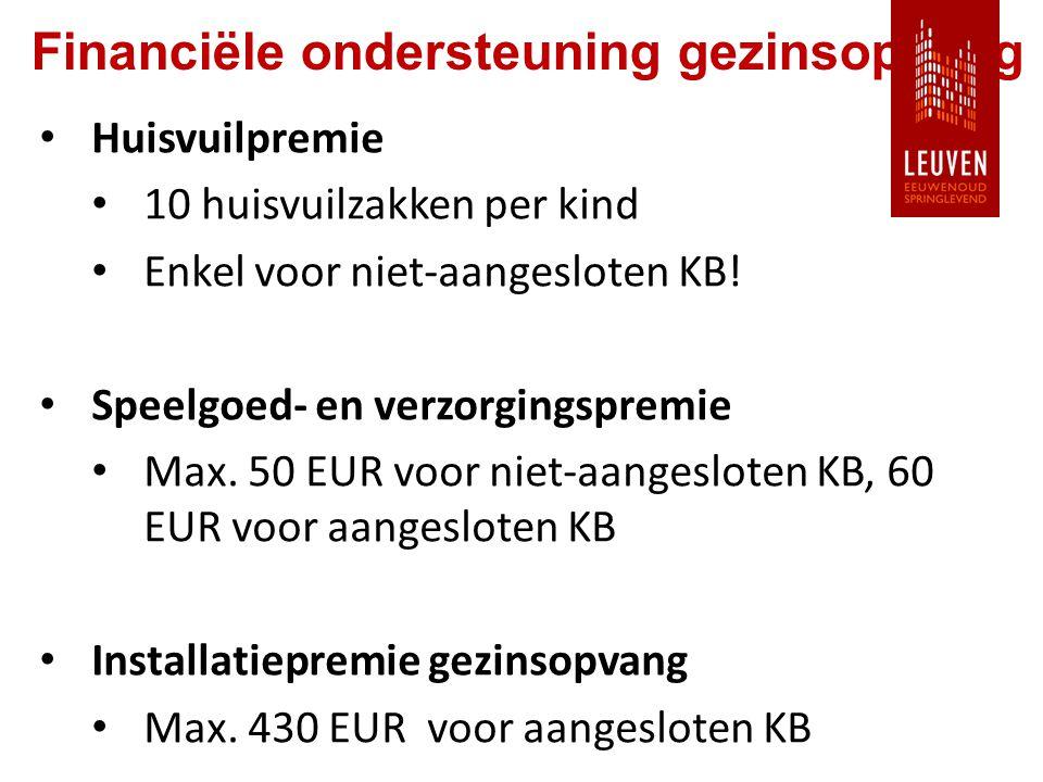 Financiële ondersteuning gezinsopvang Huisvuilpremie 10 huisvuilzakken per kind Enkel voor niet-aangesloten KB.
