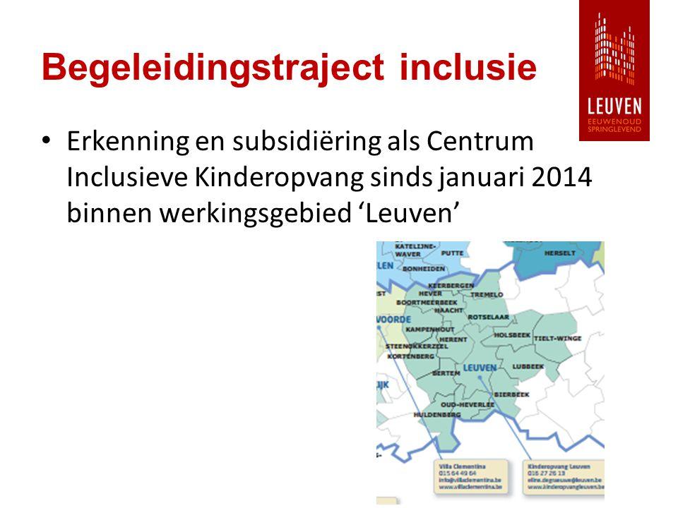 Erkenning en subsidiëring als Centrum Inclusieve Kinderopvang sinds januari 2014 binnen werkingsgebied 'Leuven'