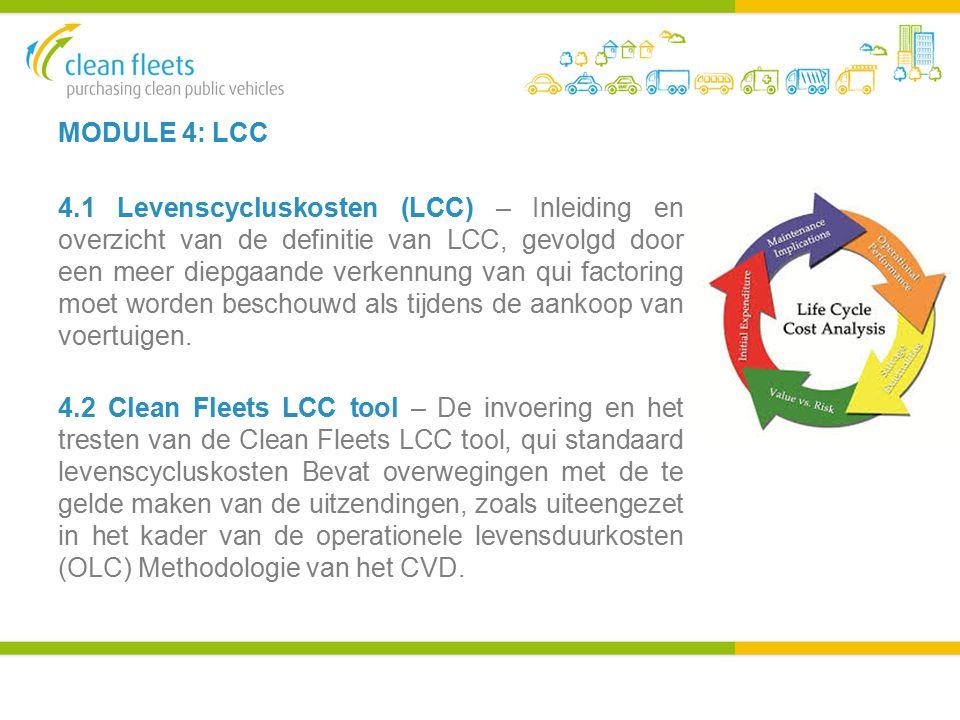 MODULE 4: LCC 4.1 Levenscycluskosten (LCC) – Inleiding en overzicht van de definitie van LCC, gevolgd door een meer diepgaande verkennung van qui factoring moet worden beschouwd als tijdens de aankoop van voertuigen.