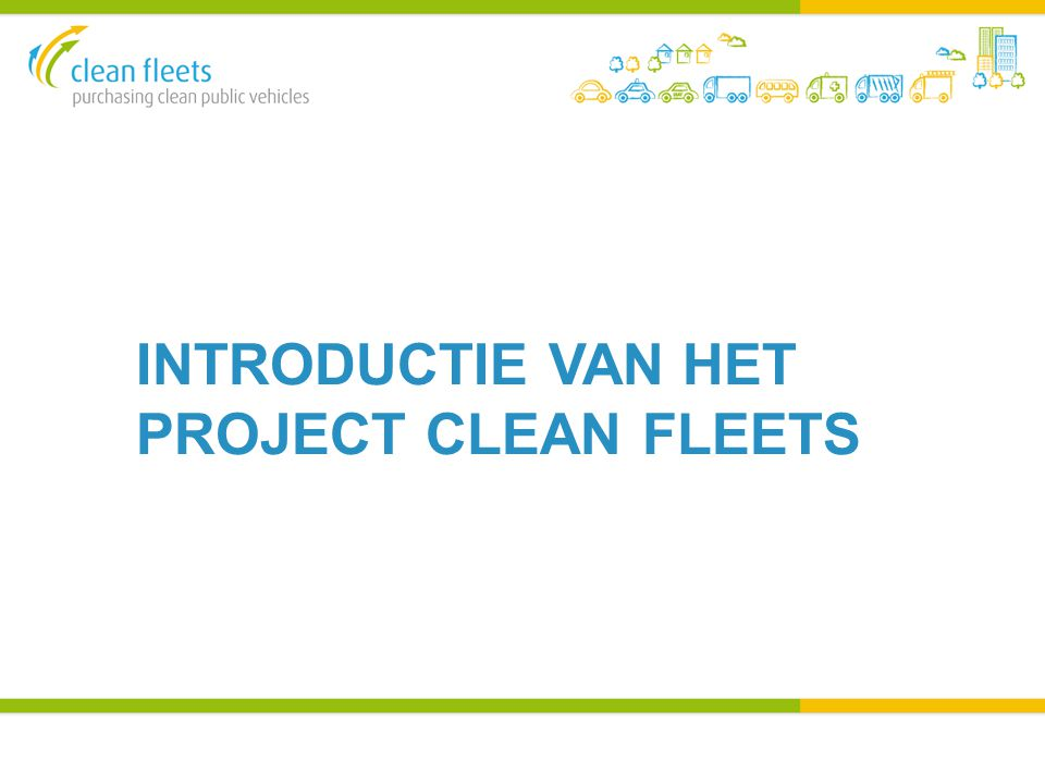 INTRODUCTIE VAN HET PROJECT CLEAN FLEETS
