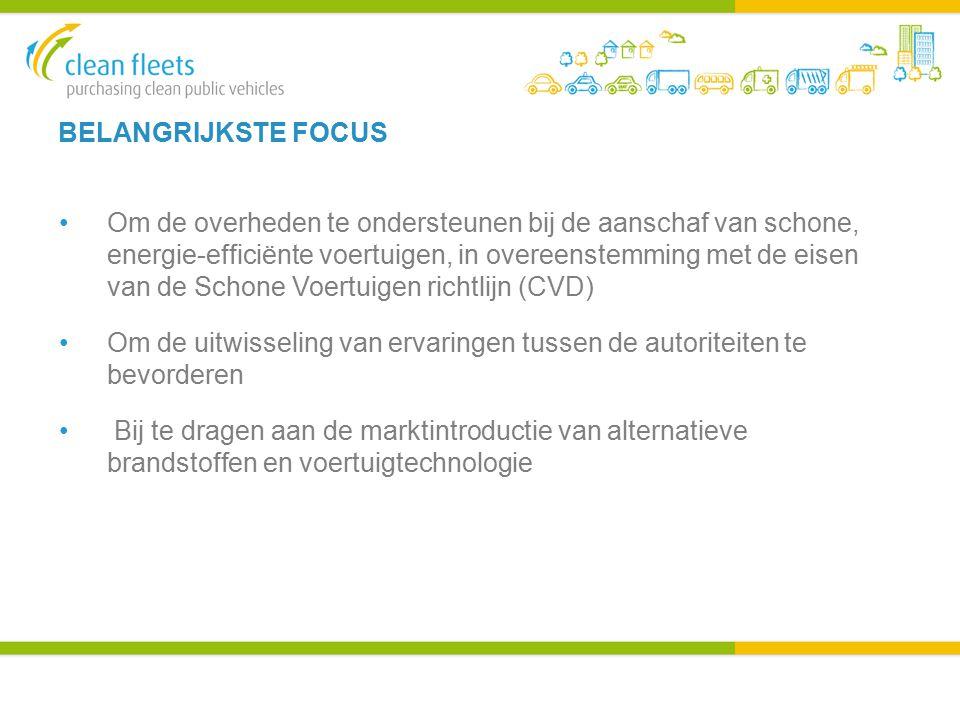 BELANGRIJKSTE FOCUS Om de overheden te ondersteunen bij de aanschaf van schone, energie-efficiënte voertuigen, in overeenstemming met de eisen van de Schone Voertuigen richtlijn (CVD) Om de uitwisseling van ervaringen tussen de autoriteiten te bevorderen Bij te dragen aan de marktintroductie van alternatieve brandstoffen en voertuigtechnologie