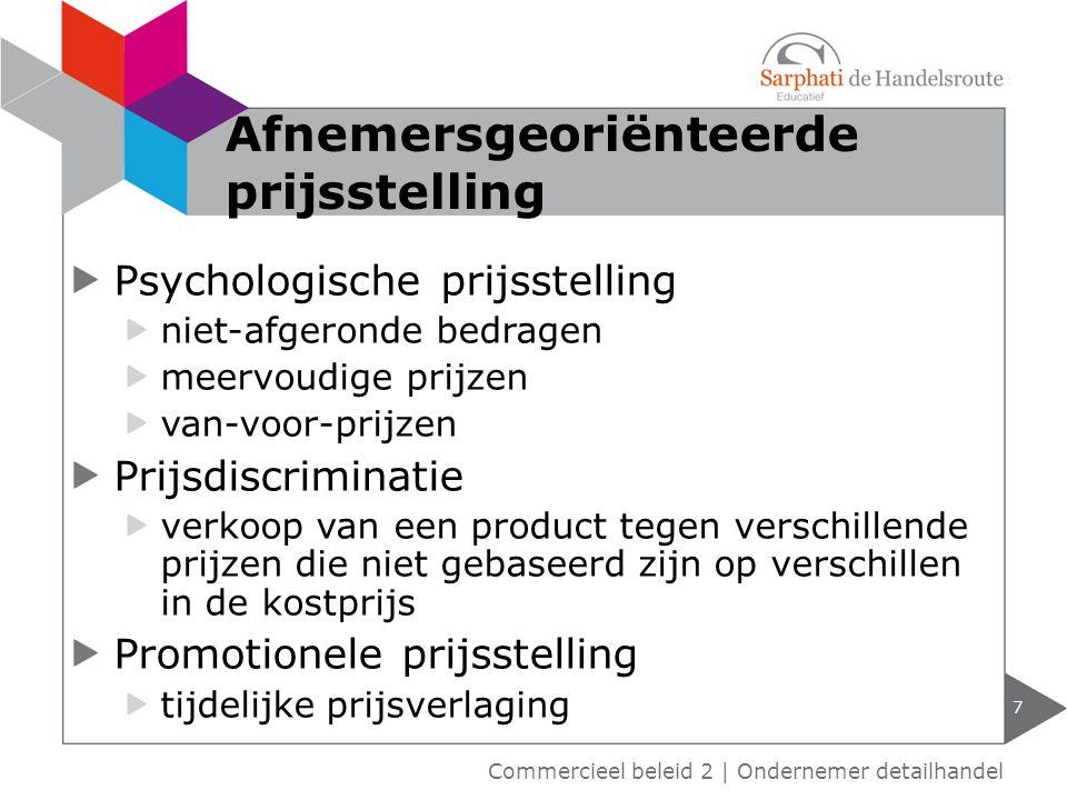 Introductieprijsstrategie 8 Commercieel beleid 2 | Ondernemer detailhandel