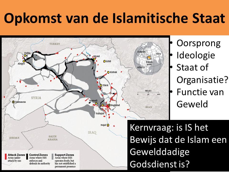 Opkomst van de Islamitische Staat Oorsprong Ideologie Staat of Organisatie? Functie van Geweld Kernvraag: is IS het Bewijs dat de Islam een Gewelddadi