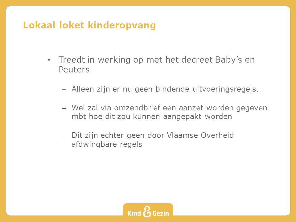 Treedt in werking op met het decreet Baby's en Peuters – Alleen zijn er nu geen bindende uitvoeringsregels.