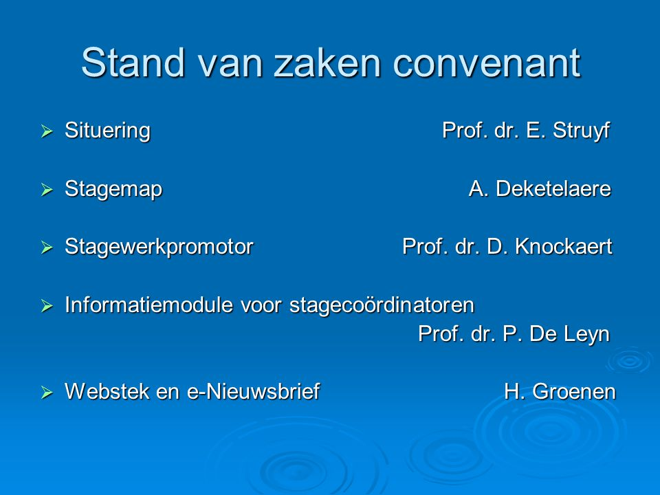 Stand van zaken convenant  Situering Prof. dr. E.