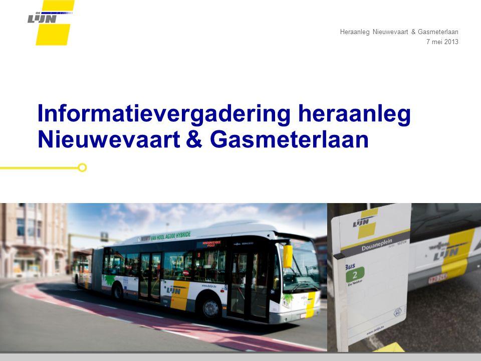 Dia 1 Informatievergadering heraanleg Nieuwevaart & Gasmeterlaan Heraanleg Nieuwevaart & Gasmeterlaan 7 mei 2013