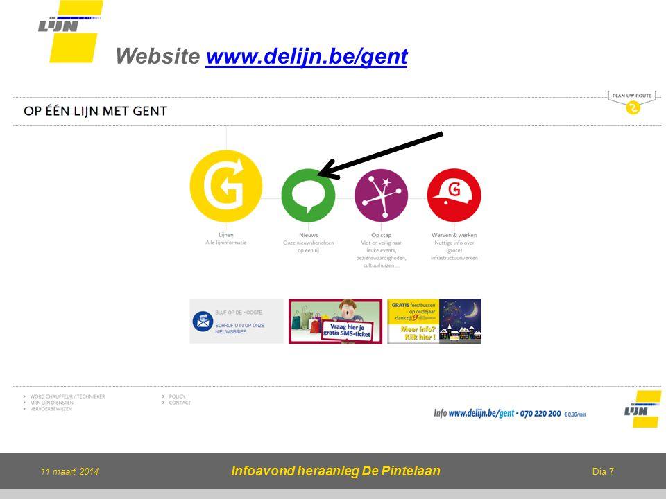 Dia 7 11 maart 2014 Infoavond heraanleg De Pintelaan Website www.delijn.be/gentwww.delijn.be/gent