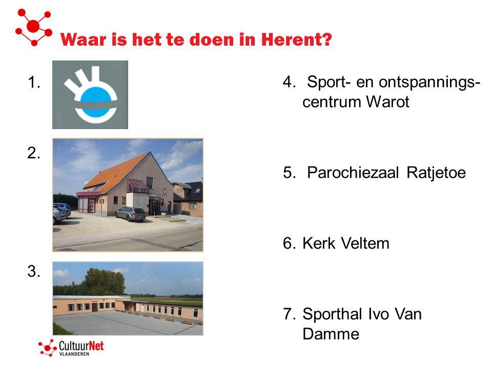 Waar is het te doen in Herent. 1. 2. 3. 4. Sport- en ontspannings- centrum Warot 5.