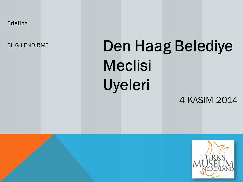 Den Haag Belediye Meclisi Uyeleri 4 KASIM 2014 Briefing BILGILENDIRME