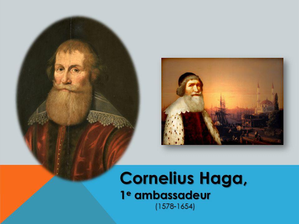 Cornelius Haga, 1 e ambassadeur (1578-1654) (1578-1654)