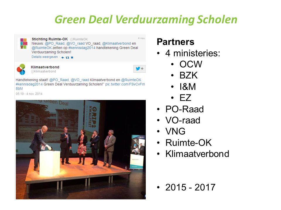 Green Deal Verduurzaming Scholen Partners 4 ministeries: OCW BZK I&M EZ PO-Raad VO-raad VNG Ruimte-OK Klimaatverbond 2015 - 2017