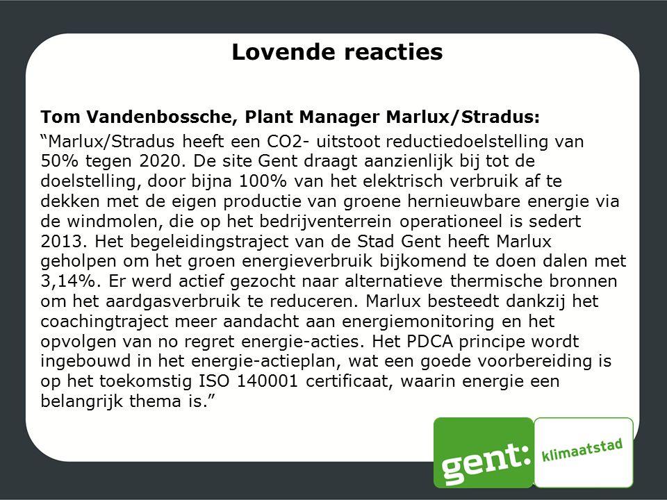"""Lovende reacties Tom Vandenbossche, Plant Manager Marlux/Stradus: """"Marlux/Stradus heeft een CO2- uitstoot reductiedoelstelling van 50% tegen 2020. De"""