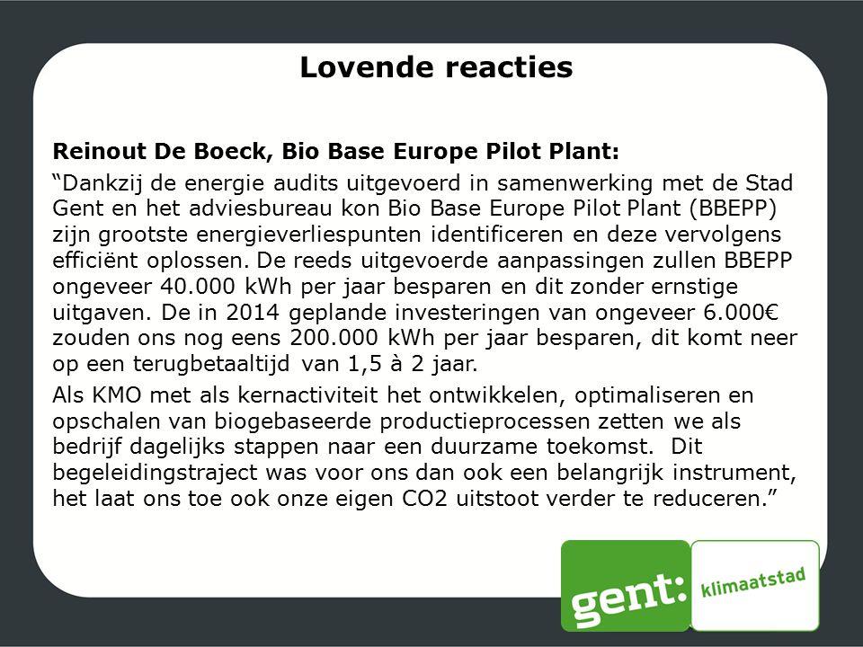 """Lovende reacties Reinout De Boeck, Bio Base Europe Pilot Plant: """"Dankzij de energie audits uitgevoerd in samenwerking met de Stad Gent en het adviesbu"""