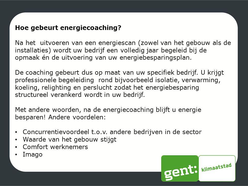 Hoe gebeurt energiecoaching? Na het uitvoeren van een energiescan (zowel van het gebouw als de installaties) wordt uw bedrijf een volledig jaar begele